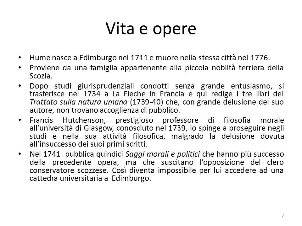 Vita e opere 2 Recatosi in Europa come segretario del generale Saint-Clair, ambasciatore inglese in Francia, scrive, rivedendo il Trattato, le Ricerche sull'intelletto umano (1748) e la Ricerca sui principi della morale (1751).