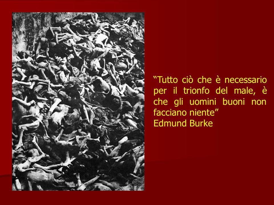 Tutto ciò che è necessario per il trionfo del male, è che gli uomini buoni non facciano niente Edmund Burke