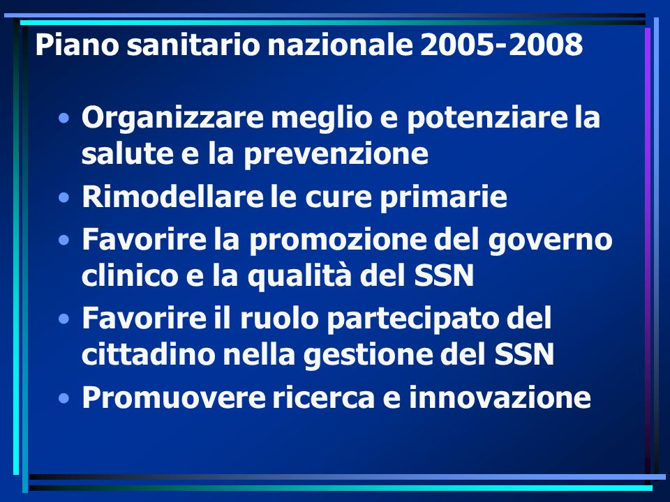 Livello centrale : Parlamento e governo 1) Leggi in materia sanitaria 2) Indirizzi nazionali in materia sanitaria: piano sanitario nazionale