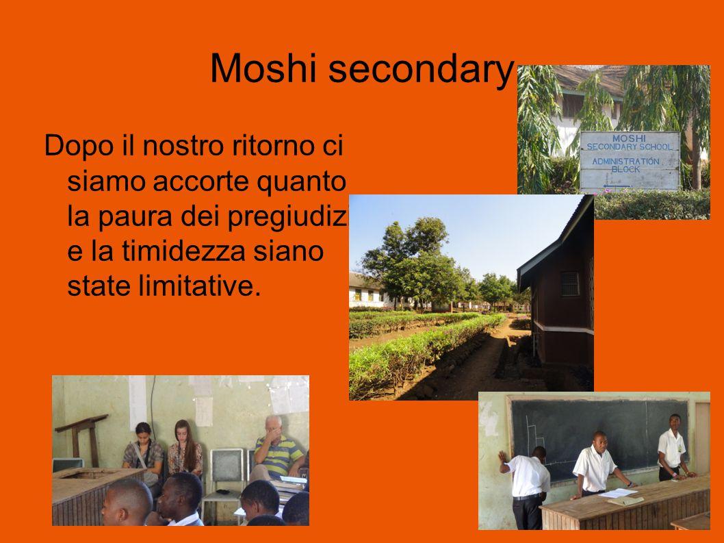 Moshi secondary Dopo il nostro ritorno ci siamo accorte quanto la paura dei pregiudizi e la timidezza siano state limitative.