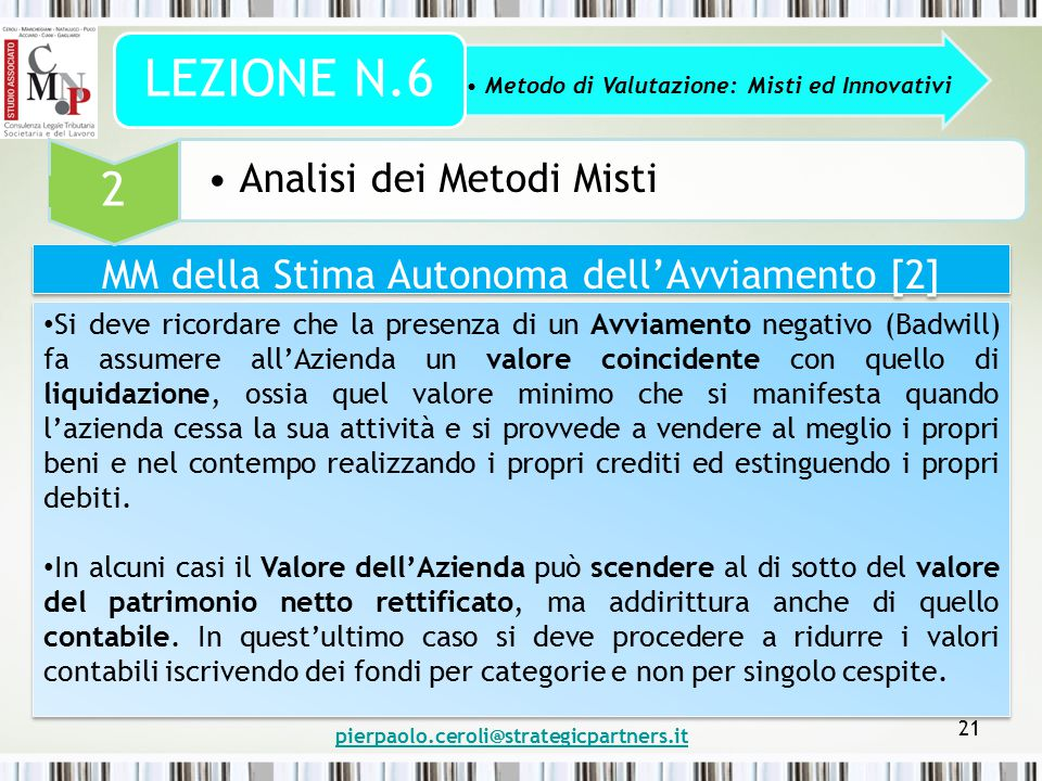 pierpaolo.ceroli@strategicpartners.it 21 MM della Stima Autonoma dell'Avviamento [2] Metodo di Valutazione: Misti ed Innovativi LEZIONE N.6 2 Analisi