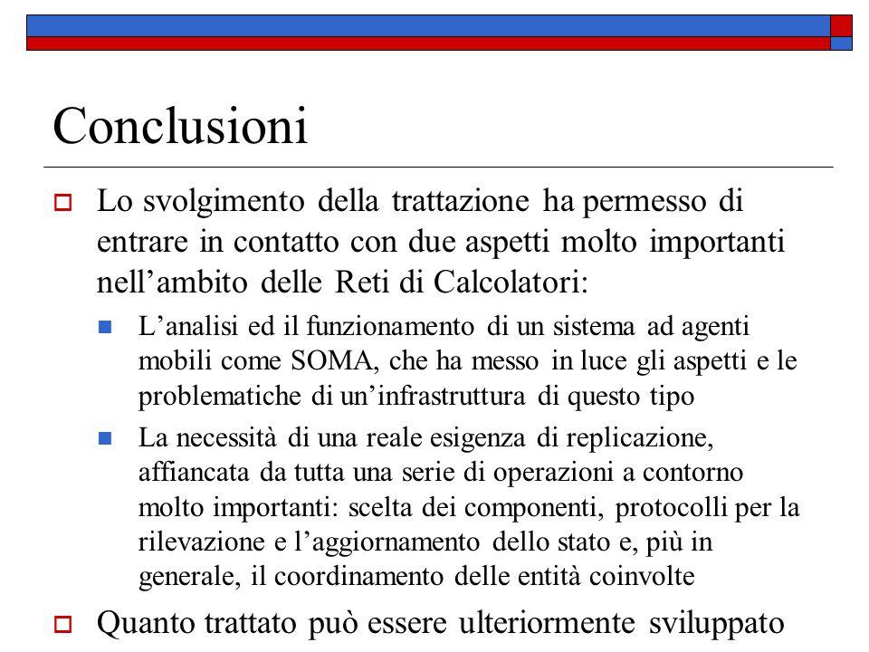 Conclusioni  Lo svolgimento della trattazione ha permesso di entrare in contatto con due aspetti molto importanti nell'ambito delle Reti di Calcolato