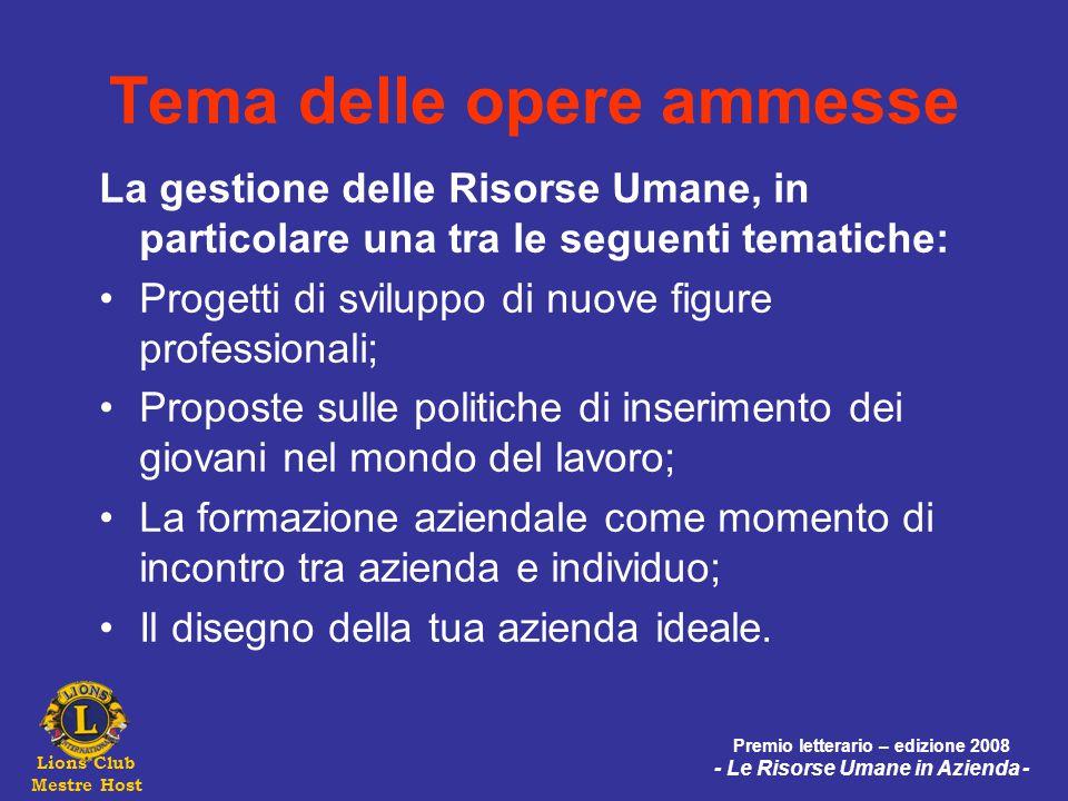 Lions Club Mestre Host Premio letterario – edizione 2008 - Le Risorse Umane in Azienda - Tema delle opere ammesse La gestione delle Risorse Umane, in
