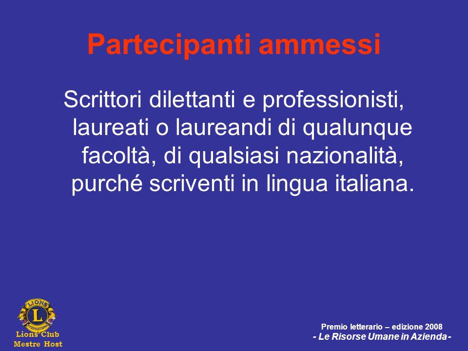 Lions Club Mestre Host Premio letterario – edizione 2008 - Le Risorse Umane in Azienda - Quota di partecipazione La quota di partecipazione è fissata in € 30,00 per la presentazione di un elaborato.
