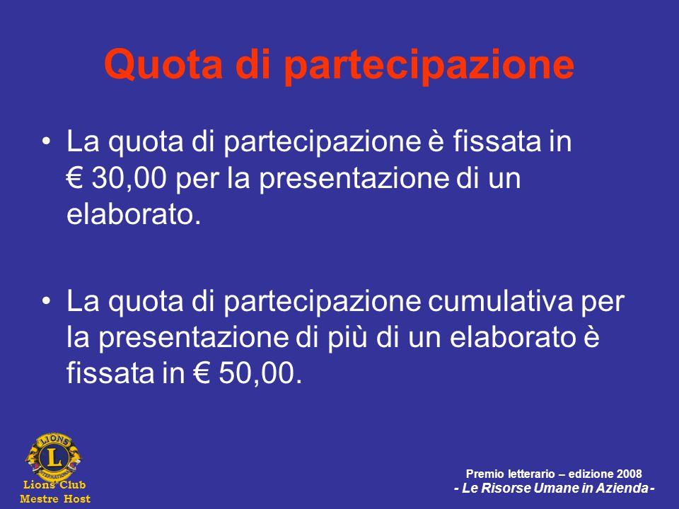 Lions Club Mestre Host Premio letterario – edizione 2008 - Le Risorse Umane in Azienda - Quota di partecipazione La quota di partecipazione è fissata