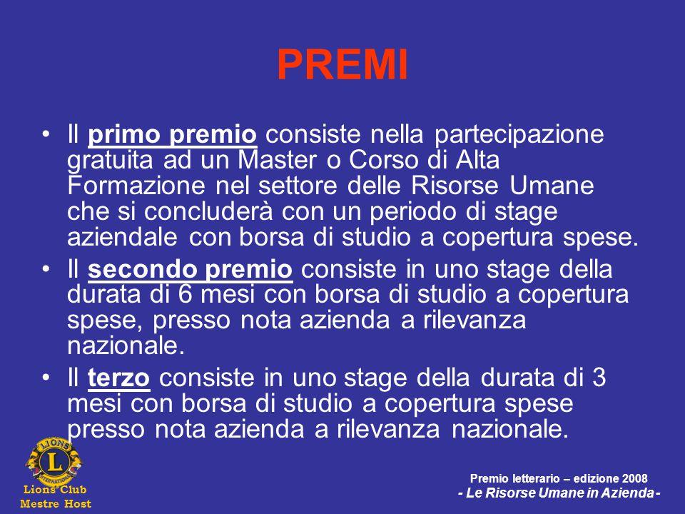 Lions Club Mestre Host Premio letterario – edizione 2008 - Le Risorse Umane in Azienda - PREMI Il primo premio consiste nella partecipazione gratuita
