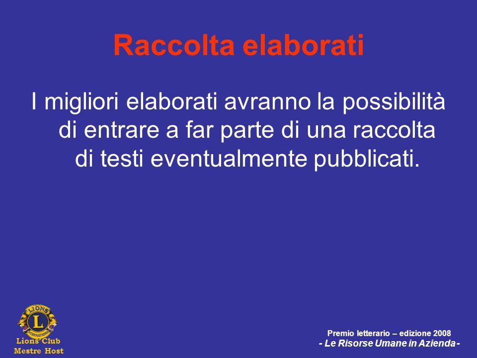 Lions Club Mestre Host Premio letterario – edizione 2008 - Le Risorse Umane in Azienda - Raccolta elaborati I migliori elaborati avranno la possibilit