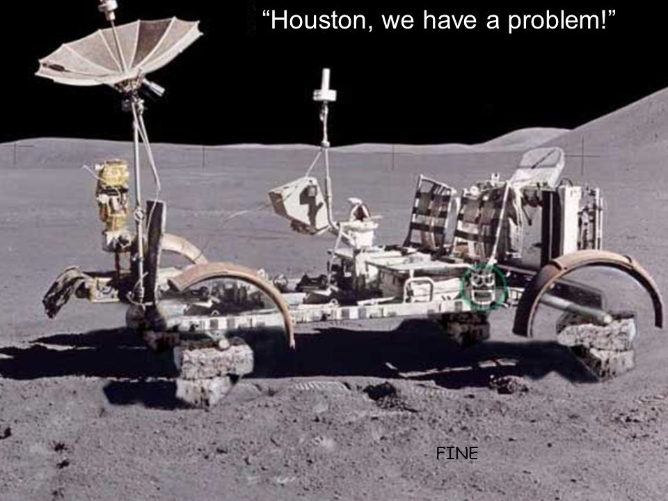 Houston, we have a problem! FINE