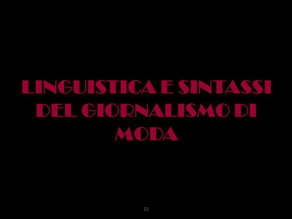 LINGUISTICA E SINTASSI DEL GIORNALISMO DI MODA 13