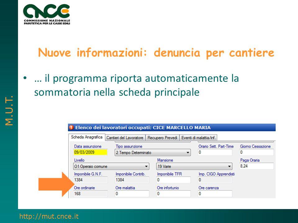 M.U.T. http://mut.cnce.it Nuove informazioni: denuncia per cantiere … il programma riporta automaticamente la sommatoria nella scheda principale