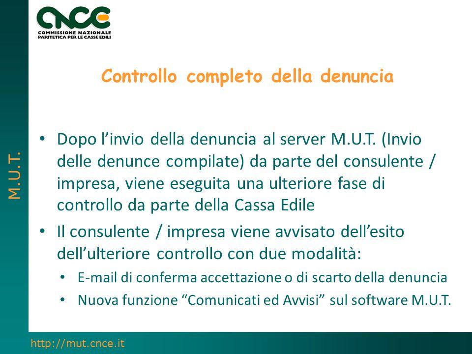M.U.T. http://mut.cnce.it Dopo l'invio della denuncia al server M.U.T. (Invio delle denunce compilate) da parte del consulente / impresa, viene esegui