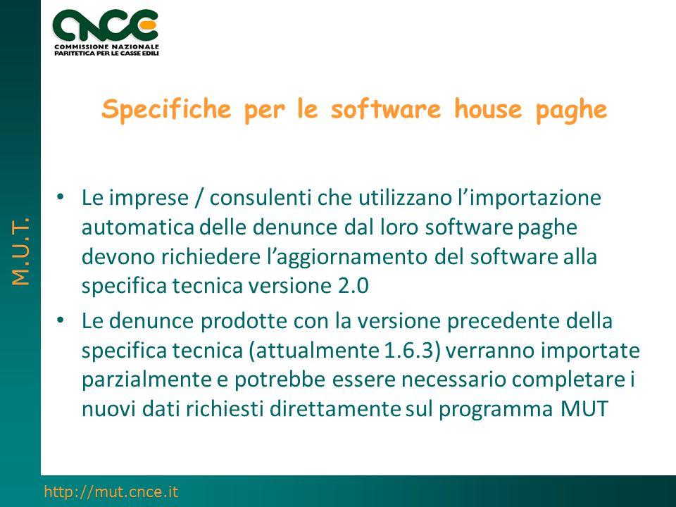 M.U.T. http://mut.cnce.it Le imprese / consulenti che utilizzano l'importazione automatica delle denunce dal loro software paghe devono richiedere l'a
