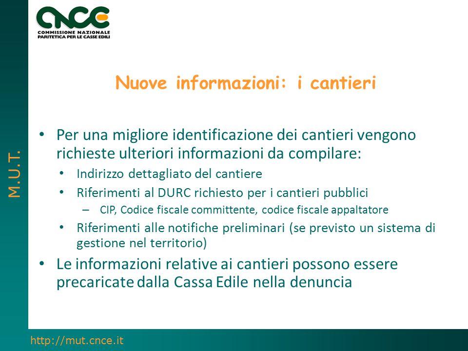 M.U.T. http://mut.cnce.it Nuove informazioni: i cantieri Per una migliore identificazione dei cantieri vengono richieste ulteriori informazioni da com