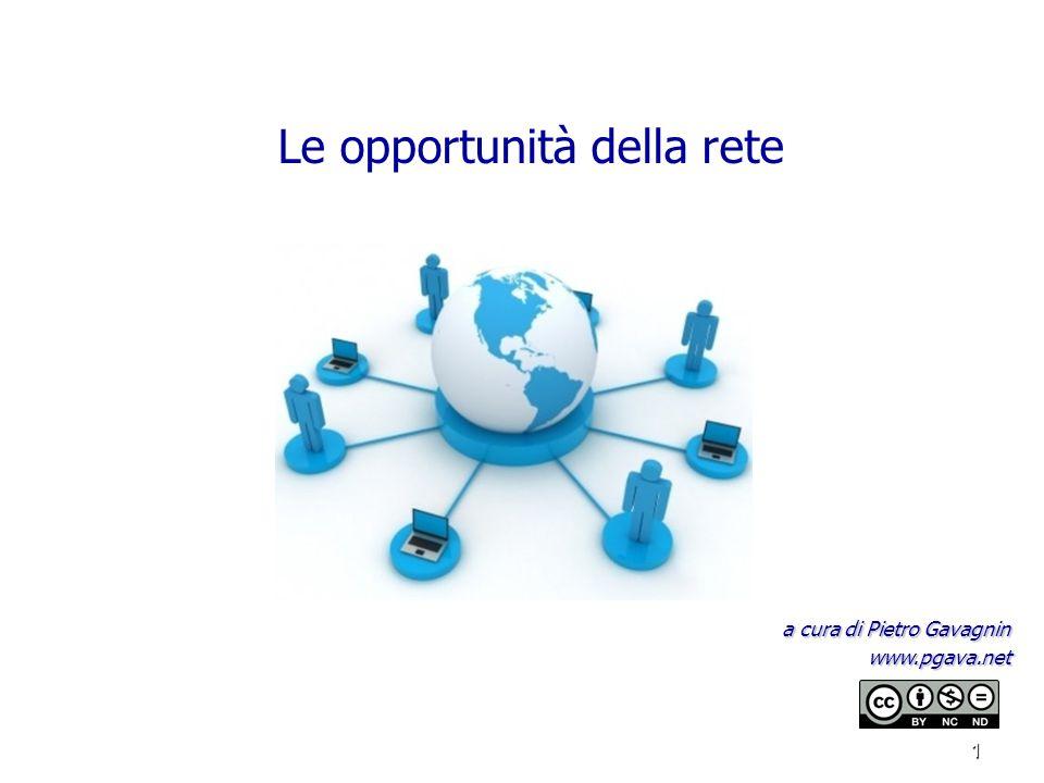 1 Le opportunità della rete a cura di Pietro Gavagnin www.pgava.net