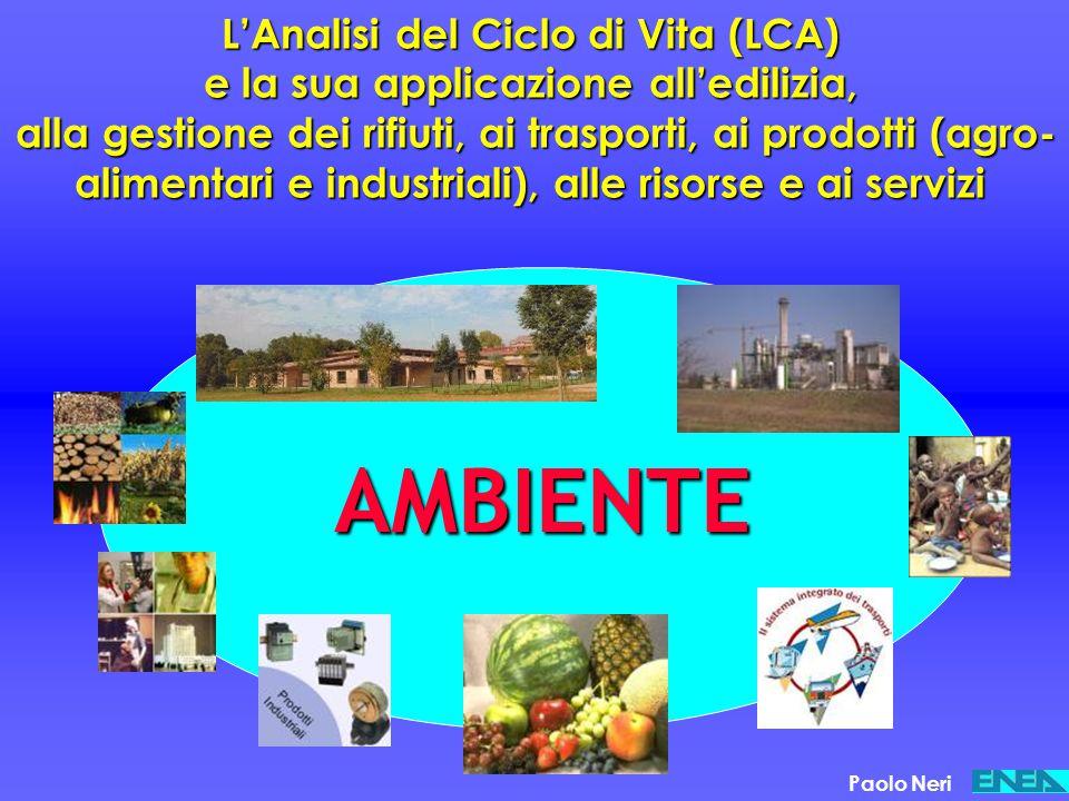 AMBIENTE L'Analisi del Ciclo di Vita (LCA) e la sua applicazione all'edilizia, alla gestione dei rifiuti, ai trasporti, ai prodotti (agro- alimentari