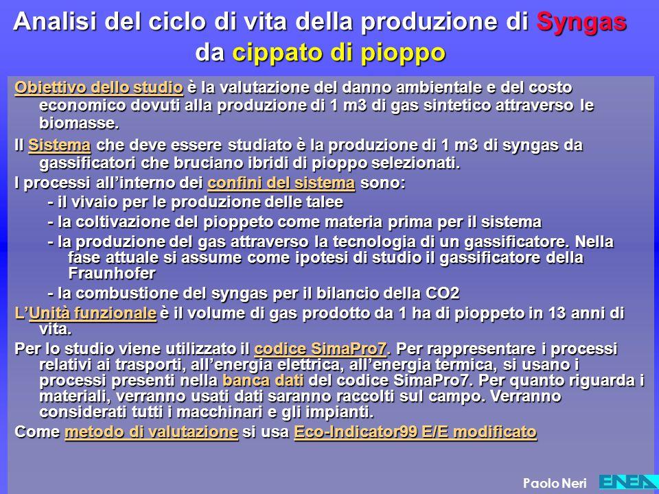 Analisi del ciclo di vita della produzione di Syngas da cippato di pioppo Obiettivo dello studio è la valutazione del danno ambientale e del costo eco