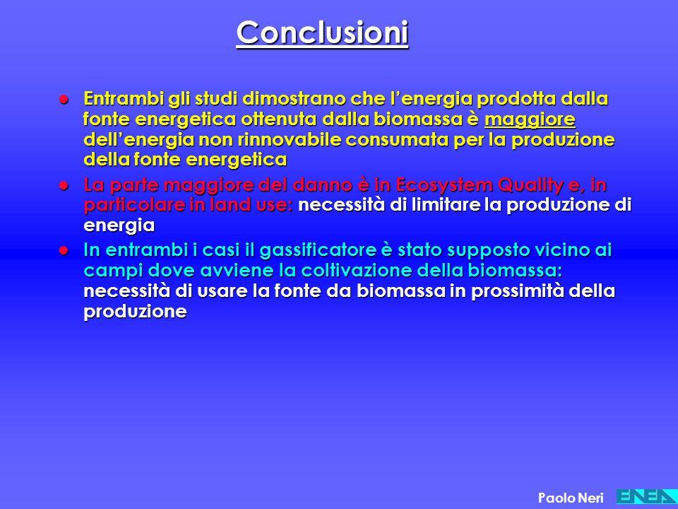 Conclusioni Entrambi gli studi dimostrano che l'energia prodotta dalla fonte energetica ottenuta dalla biomassa è maggiore dell'energia non rinnovabil