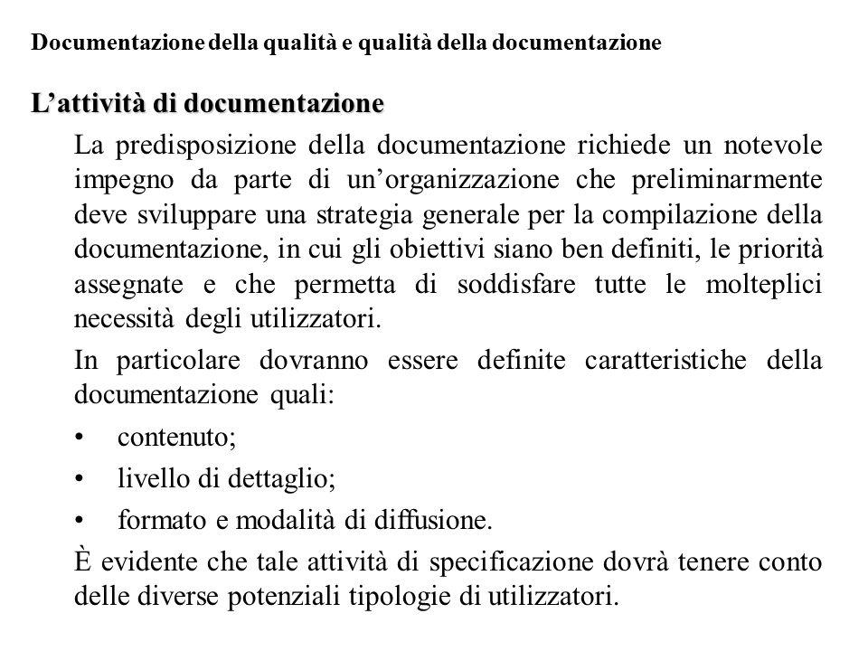 Documentazione della qualità e qualità della documentazione L'attività di documentazione La predisposizione della documentazione richiede un notevole