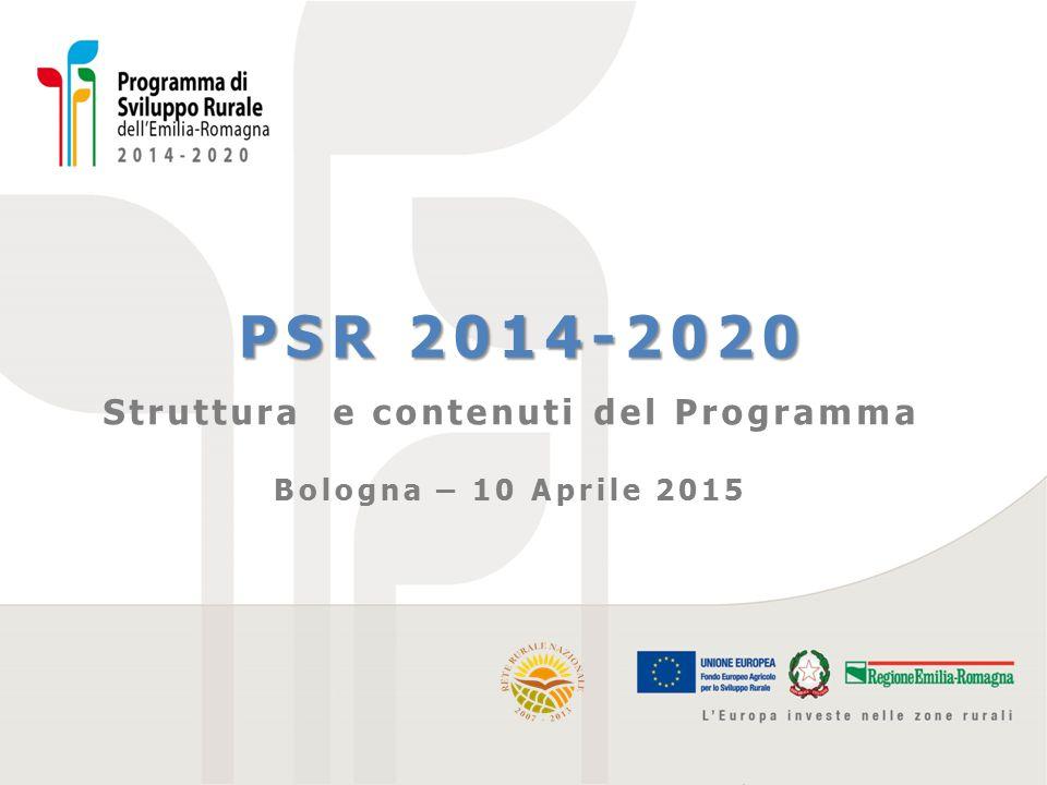 PSR 2014-2020 Struttura e contenuti del Programma Bologna – 10 Aprile 2015