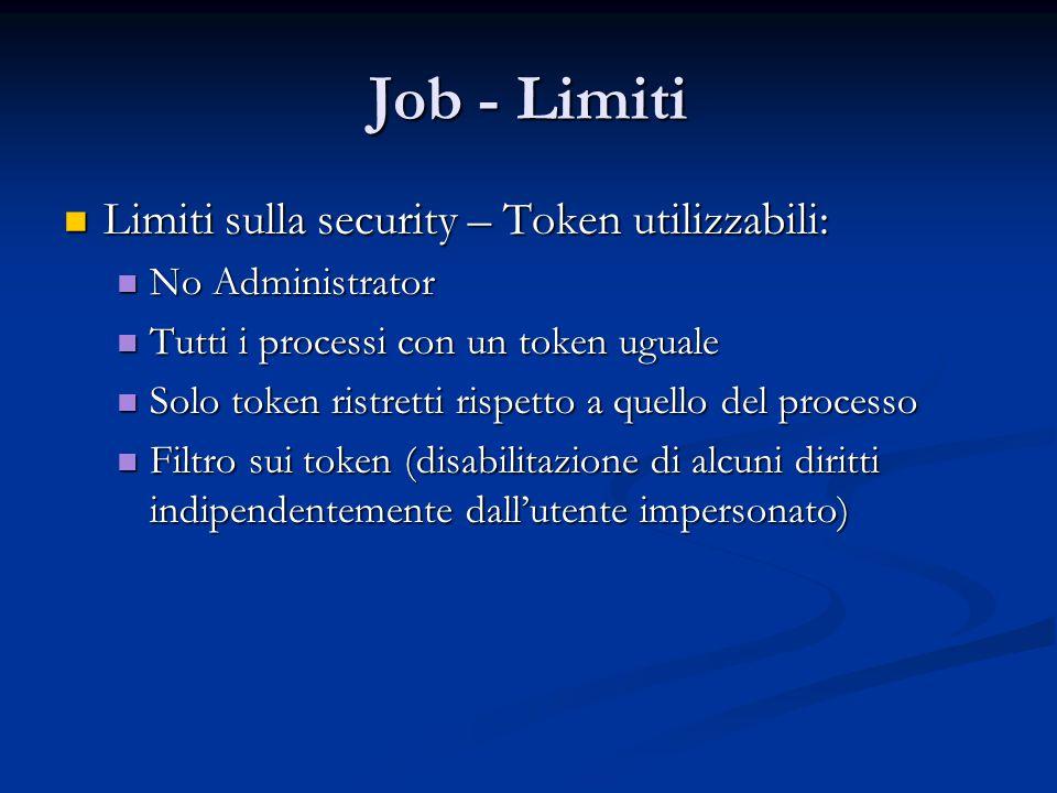 Job - Limiti Limiti sulla security – Token utilizzabili: Limiti sulla security – Token utilizzabili: No Administrator No Administrator Tutti i process