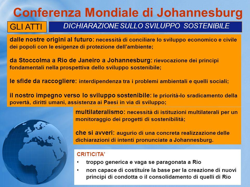 Conferenza Mondiale di Johannesburg CRITICITA' troppo generica e vaga se paragonata a Rio non capace di costituire la base per la creazione di nuovi p