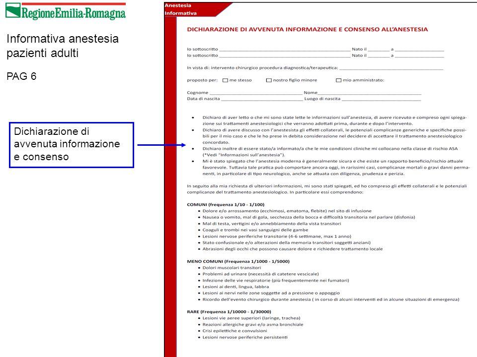 PAG 6 Informativa anestesia pazienti adulti Dichiarazione di avvenuta informazione e consenso