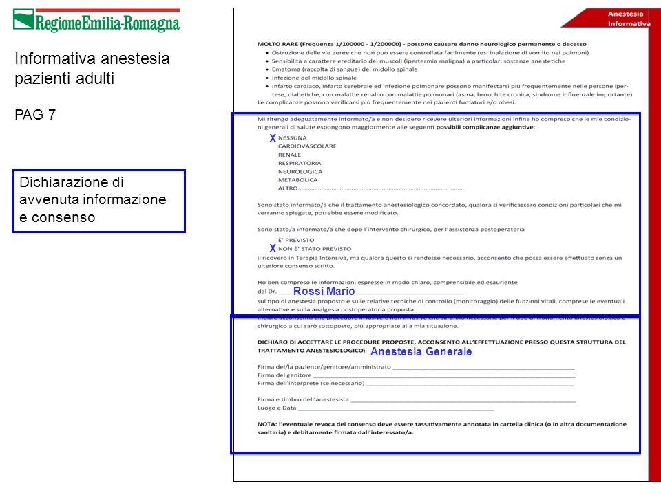 PAG 7 X X Anestesia Generale Rossi Mario Informativa anestesia pazienti adulti Dichiarazione di avvenuta informazione e consenso
