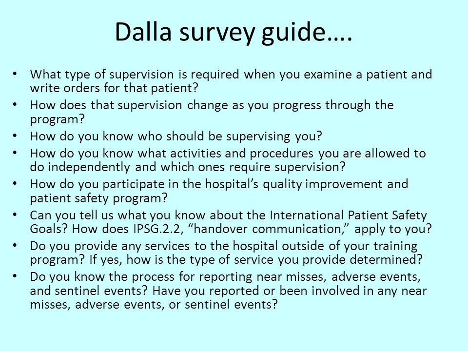 Dalla survey guide…. What type of supervision is required when you examine a patient and write orders for that patient? How does that supervision chan