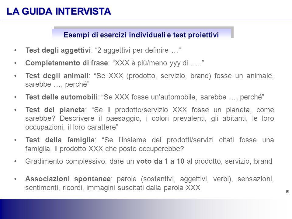"""19 LA GUIDA INTERVISTA Test degli aggettivi: """"2 aggettivi per definire …"""" Completamento di frase: """"XXX è più/meno yyy di ….."""" Test degli animali: """"Se"""