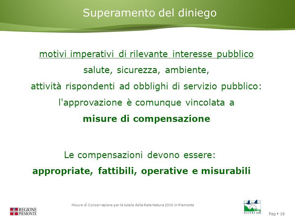 Pag  16 Misure di Conservazione per la tutela della Rete Natura 2000 in Piemonte Valutazione di Incidenza Superamento del diniego motivi imperativi d