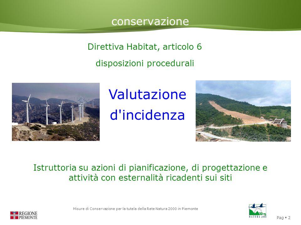 Pag  2 Misure di Conservazione per la tutela della Rete Natura 2000 in Piemonte conservazione Direttiva Habitat, articolo 6 disposizioni procedurali