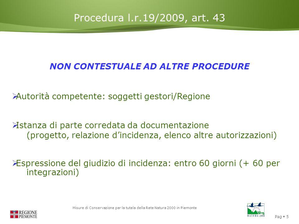 Pag  5 Misure di Conservazione per la tutela della Rete Natura 2000 in Piemonte Procedura l.r.19/2009, art. 43 NON CONTESTUALE AD ALTRE PROCEDURE  A