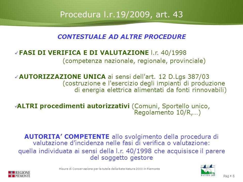 Pag  6 Misure di Conservazione per la tutela della Rete Natura 2000 in Piemonte Procedura l.r.19/2009, art. 43 CONTESTUALE AD ALTRE PROCEDURE FASI DI