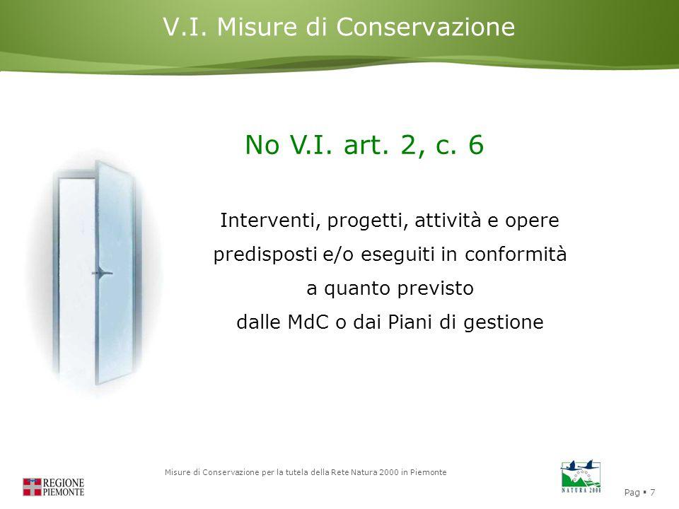Pag  7 Misure di Conservazione per la tutela della Rete Natura 2000 in Piemonte V.I. Misure di Conservazione No V.I. art. 2, c. 6 Interventi, progett