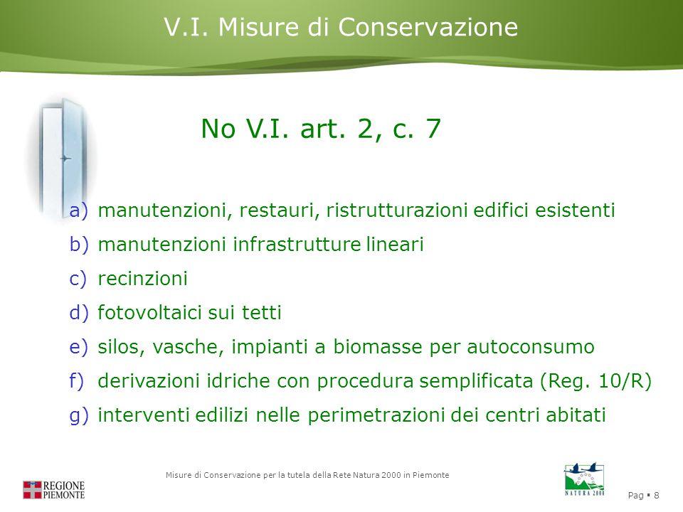 Pag  9 Misure di Conservazione per la tutela della Rete Natura 2000 in Piemonte Valutazione di Incidenza Si V.I.