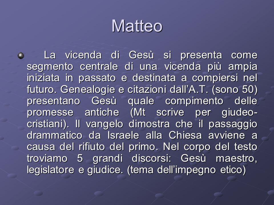Matteo La vicenda di Gesù si presenta come segmento centrale di una vicenda più ampia iniziata in passato e destinata a compiersi nel futuro.
