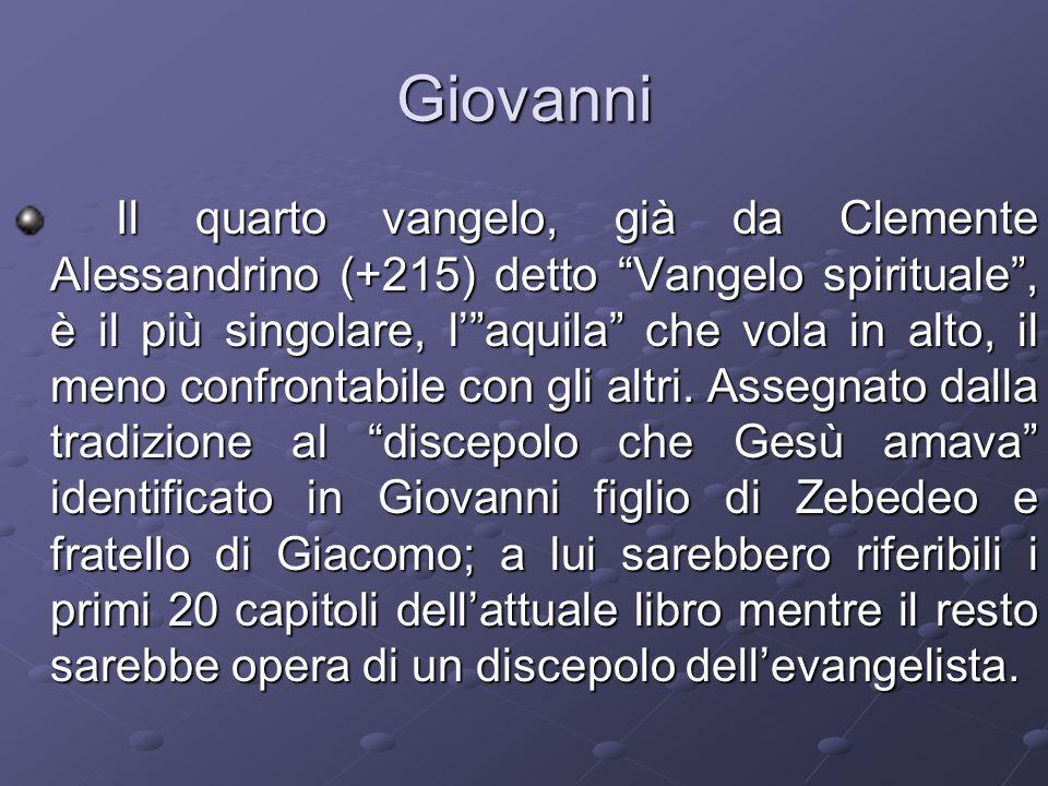Giovanni Il quarto vangelo, già da Clemente Alessandrino (+215) detto Vangelo spirituale , è il più singolare, l' aquila che vola in alto, il meno confrontabile con gli altri.