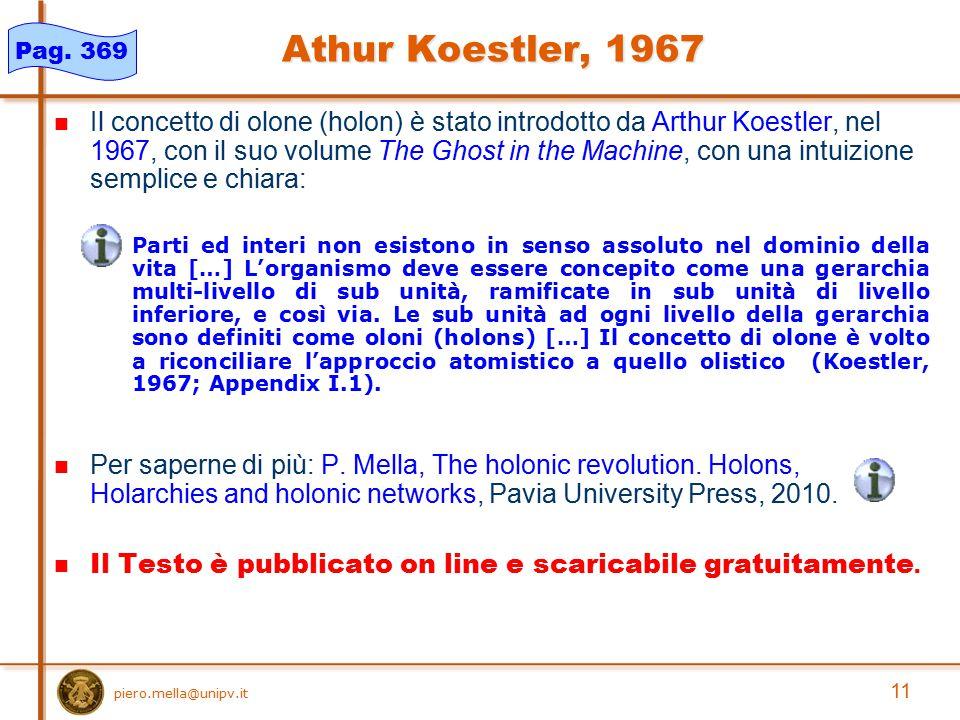 11 Il concetto di olone (holon) è stato introdotto da Arthur Koestler, nel 1967, con il suo volume The Ghost in the Machine, con una intuizione sempli