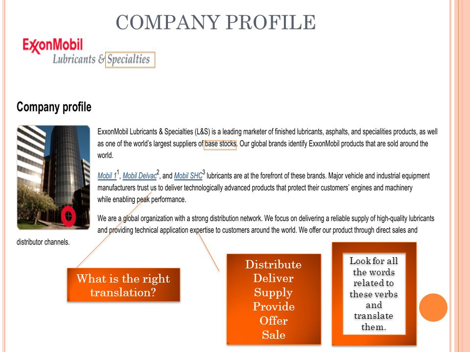 COMPANY PROFILE What is the right translation? Distribute Deliver Supply Provide Offer Sale Distribute Deliver Supply Provide Offer Sale Look for all