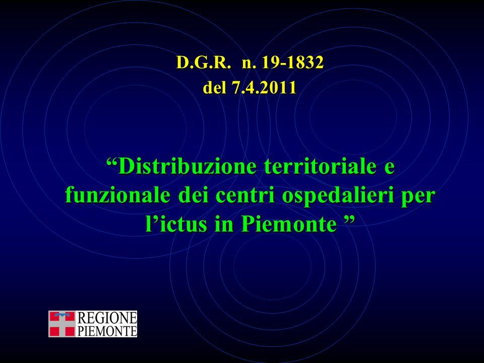 """D.G.R. n. 19-1832 del 7.4.2011 """"Distribuzione territoriale e funzionale dei centri ospedalieri per l'ictus in Piemonte """""""