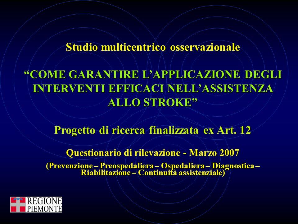 """Studio multicentrico osservazionale """"COME GARANTIRE L'APPLICAZIONE DEGLI INTERVENTI EFFICACI NELL'ASSISTENZA ALLO STROKE"""" Progetto di ricerca finalizz"""