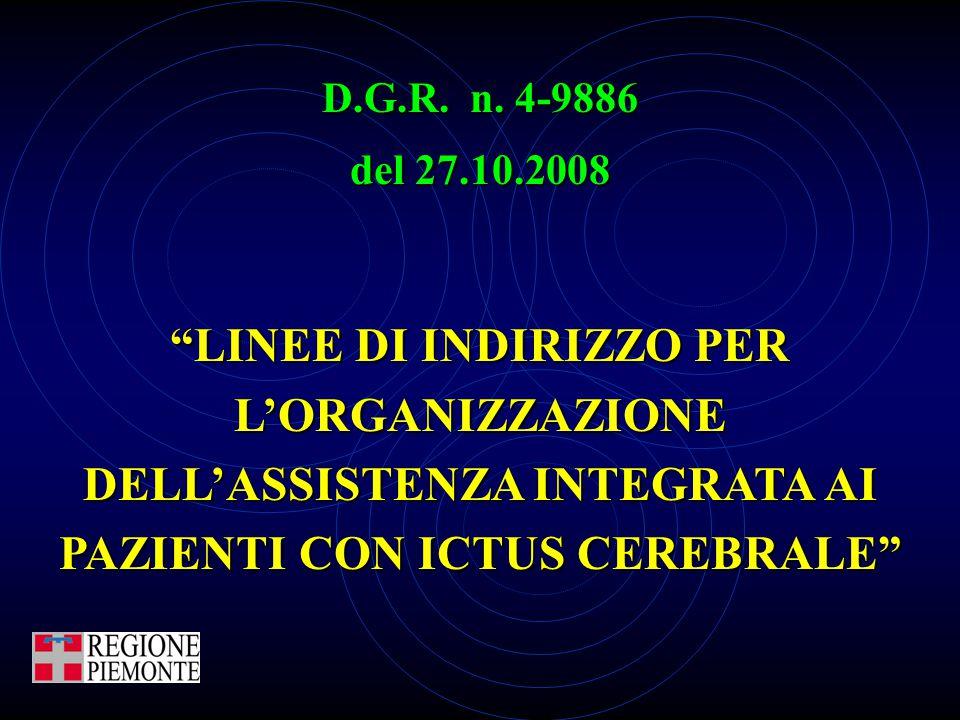 """D.G.R. n. 4-9886 del 27.10.2008 """"LINEE DI INDIRIZZO PER L'ORGANIZZAZIONE DELL'ASSISTENZA INTEGRATA AI PAZIENTI CON ICTUS CEREBRALE"""""""