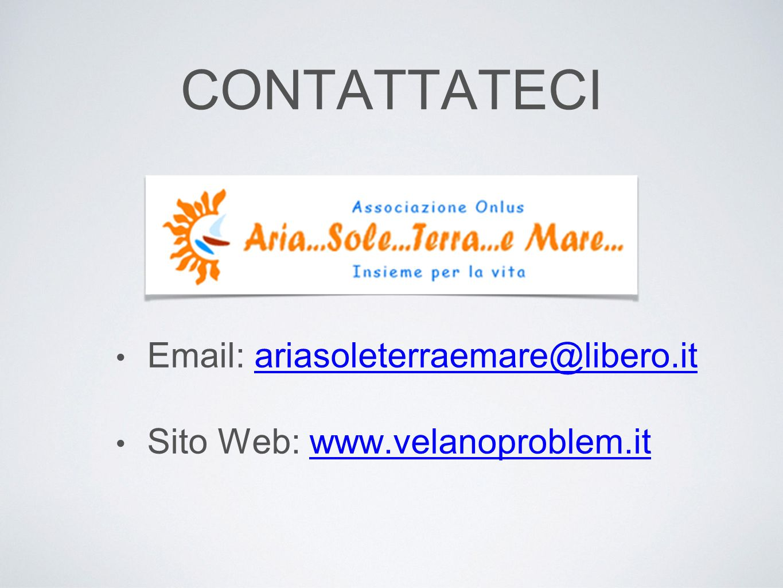 CONTATTATECI Email: ariasoleterraemare@libero.itariasoleterraemare@libero.it Sito Web: www.velanoproblem.itwww.velanoproblem.it