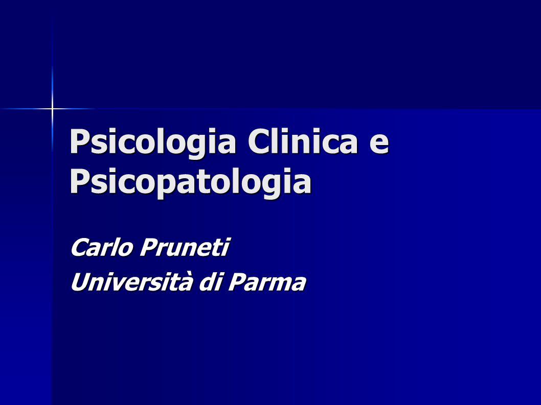 Psicologia Clinica e Psicopatologia Carlo Pruneti Università di Parma