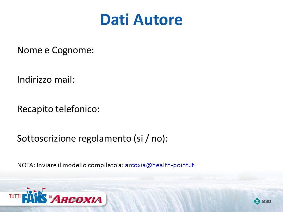 Dati Autore Nome e Cognome: Indirizzo mail: Recapito telefonico: Sottoscrizione regolamento (si / no): NOTA: Inviare il modello compilato a: arcoxia@h