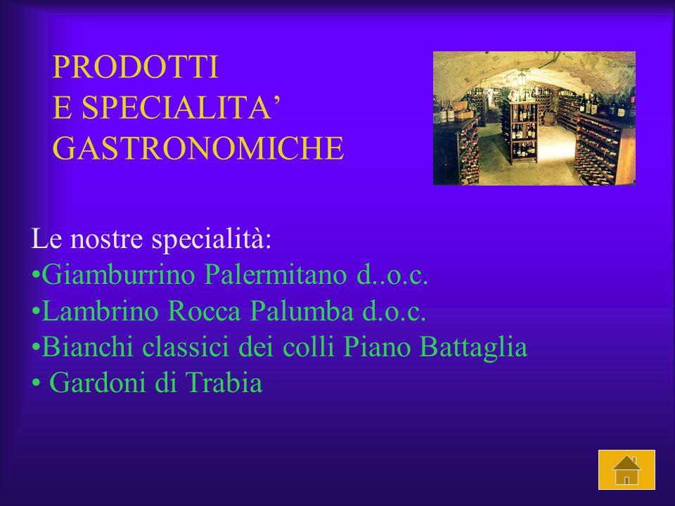 PRODOTTI E SPECIALITA' GASTRONOMICHE Le nostre specialità: Giamburrino Palermitano d..o.c.