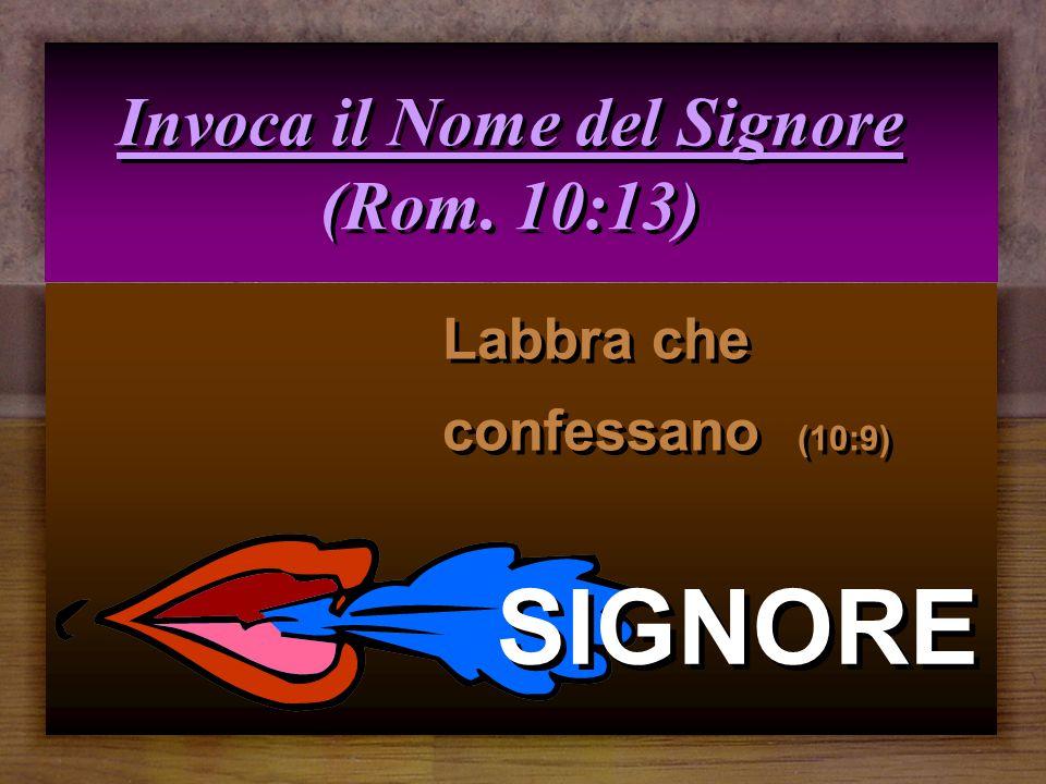 Invoca il Nome del Signore (Rom. 10:13)
