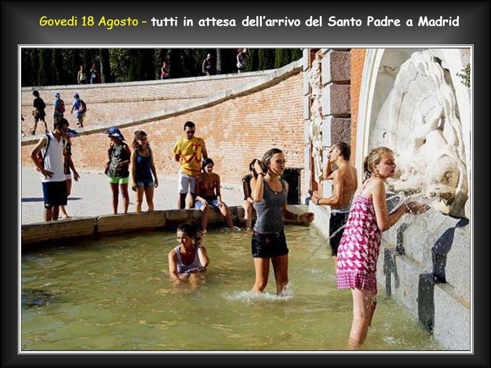 Govedi 18 Agosto – tutti in attesa dell'arrivo del Santo Padre a Madrid