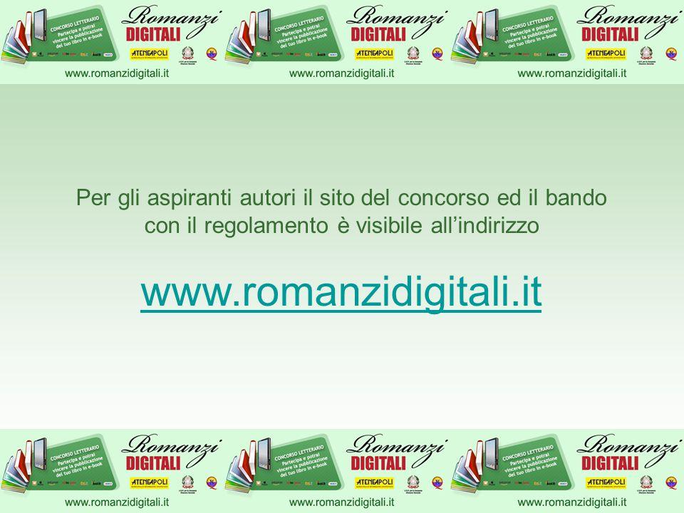 Per gli aspiranti autori il sito del concorso ed il bando con il regolamento è visibile all'indirizzo www.romanzidigitali.it