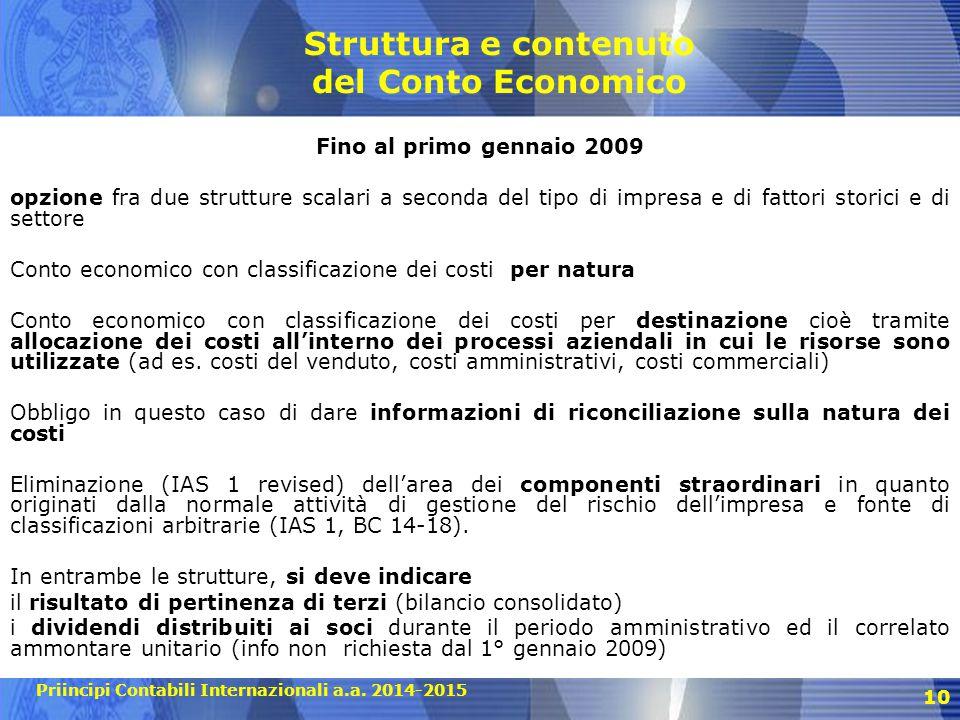 Priincipi Contabili Internazionali a.a. 2014-2015 10 Struttura e contenuto del Conto Economico Fino al primo gennaio 2009 opzione fra due strutture sc